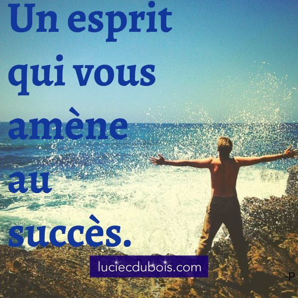 Un esprit qui vous amène au succès.